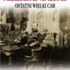 """""""Aleksander II. Ostatni Wielki Car"""" - E. Radziński - recenzja"""