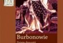 """""""Burbonowie. Dzieje dynastii"""" - J.H. Shennan - recenzja"""