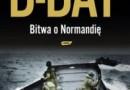 """D-Day. Bitwa o Normandię"" - A. Beevor - recenzja"