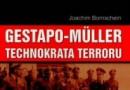 """""""Gestapo-Müller. Technokrata terroru""""- J. Bornschein - recenzja"""