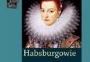 """""""Habsburgowie. Krwawy ród Europy"""" - F. Weissensteiner - recenzja"""