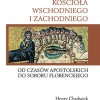 """""""Historia rozłamu Kościoła Wschodniego i Zachodniego od czasów apostolskich..."""" - recenzja"""