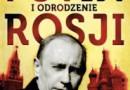 """""""Putin i odrodzenie Rosji"""" - M. Stuermer - recenzja"""