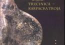"""""""Trzcinica – Karpacka Troja"""" - J. Gancarski - recenzja"""