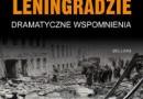 """""""W oblężonym Leningradzie. Dramatyczne wspomnienia"""" - A. Adamowicz, D. Granin - recenzja"""