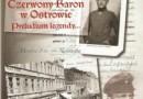 """""""Czerwony Baron w Ostrowie. Preludium legendy"""" - M. Kowalczyk - recenzja"""