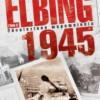 """""""Elbing 1945…"""" - T. Stężała - recenzja"""