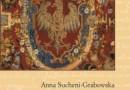 """""""Zygmunt August. Król polski i wielki książę litewski 1520 – 1562"""" - A. Sucheni-Grabowska - recenzja"""