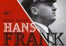 """Hans Frank. Biografia generalnego gubernatora"" - D. Schenk - recenzja"
