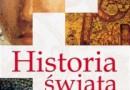 """""""Historia świata. Atlas ilustrowany"""" - W. Sienkiewicz (red.) - recenzja"""