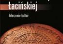 """""""Historia Ameryki Łacińskiej. Zderzenie kultur."""" - M.C. Eakin - recenzja"""
