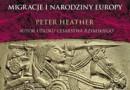"""""""Imperia i barbarzyńcy. Migracje i narodziny Europy"""" - P. Heather - recenzja"""