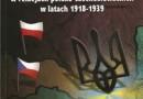 """""""Irredenta ukraińska w relacjach polsko-czechosłowackich..."""" - M. Jarnecki - recenzja"""