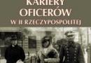 """""""Kariery oficerów w II Rzeczypospolitej"""" - B. Kruszyński - recenzja"""