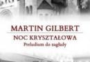 """""""Noc kryształowa. Preludium do zagłady"""" - M. Gilbert - recenzja"""