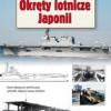 """""""Okręty lotnicze Japonii"""" - G. Barciszewski - recenzja"""