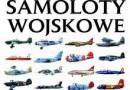 """""""Ilustrowana encyklopedia. Samoloty wojskowe"""" - J. Winchester - recenzja"""