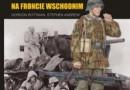 """""""Żołnierze niemieccy na froncie wschodnim 1943-1944"""" - G. Rottman, S. Andrew - recenzja"""