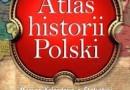 """""""Atlas historii Polski. Mapy. Kalendaria. Statystyki.'' - B. Jankowiak-Konik (red.) - recenzja"""