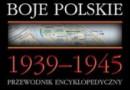 """""""Boje Polskie 1939-1945. Przewodnik encyklopedyczny"""" - K. Komorowski (red.) - recenzja"""
