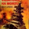 """""""Druga wojna światowa na morzu"""" – J. Lipiński – recenzja"""