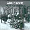 """""""Getto Warszawskie/Warsaw Ghetto"""" - A. Grupińska, J. Jagielski, P. Szapiro - recenzja"""