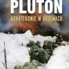 """""""Pluton. Bohaterowie w Ardenach"""" - A. Kershaw - recenzja"""