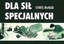 """""""Podręcznik przetrwania dla sił specjalnych"""" - C. McNab - recenzja"""