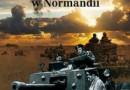 """""""Polska 1. Dywizja Pancerna w Normandii"""" - J. Kutzner, J.S. Tym - recenzja"""