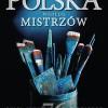 """""""Polska według mistrzów"""" - B. Jankowiak-Konik (red.) - recenzja"""
