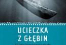 """""""Ucieczka z głębin. Historia legendarnego okrętu podwodnego..."""" - A. Kershaw - recenzja"""