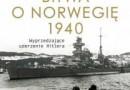 """""""Bitwa o Norwegię 1940. Wyprzedzające uderzenie Hitlera"""" - H. O. Lunde - recenzja"""