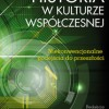 """""""Historia w kulturze współczesnej..."""" – P. Witek, M. Mazur, E. Solska - recenzja"""