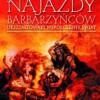 """""""Jak najazdy barbarzyńców ukształtowały współczesny świat"""" – T. J. Craughwell – recenzja"""