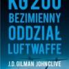 """""""KG 200. Bezimienny oddział Luftwaffe"""" - J.D. Gilman, C. John - recenzja"""