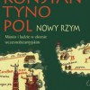 """""""Konstantynopol Nowy Rzym..."""" - M.J. Leszka, T. Wolińska (red.) - recenzja"""