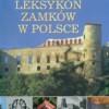 """""""Leksykon zamków w Polsce"""" - praca zbiorowa - recenzja"""