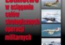 """""""Lotnictwo w osiąganiu celów strategicznych operacji militarnych"""" - M. Fiszer - recenzja"""