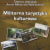 """Militarna turystyka kulturowa"" – T. Jędrysiak, A. Mikos von Rohrscheidt - recenzja"
