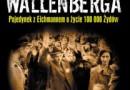 """""""Misja Wallenberga. Pojedynek z Eichmannem o życie 100 000 Żydów"""" - A. Kershaw - recenzja"""
