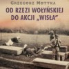 """""""Od rzezi wołyńskiej do akcji 'Wisła'. Konflikt polsko-ukraiński 1943-1947"""" - G. Motyka - recenzja"""