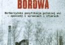"""""""Ostatni dzień Borowa. Polscy chłopi, niemieccy żołnierze i nieprzemijająca wojna"""" – K. Schuller - recenzja"""