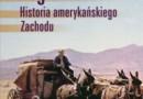 """""""Pogranicza. Historia amerykańskiego Zachodu"""" - R. V. Hine, J. M. Faragher - recenzja"""