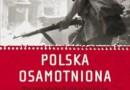 """""""Polska osamotniona...""""- J. Walker - recenzja"""