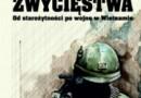 """""""Przegrane zwycięstwa. Od starożytności po wojnę w Wietnamie'' – W. Weir – recenzja"""