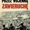 """""""Przez wojenną zawieruchę"""" - B. Gorbaczewski - recenzja"""