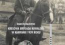 """""""Kresowa Brygada Kawalerii w kampanii 1939 roku"""" – M. Majewski – recenzja"""