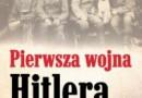 """""""Pierwsza Wojna Hitlera"""" – Thomas Weber - recenzja"""