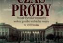 """""""Czas próby. Polski wywiad wojskowy..."""" – P. Kołakowski – recenzja (2)"""