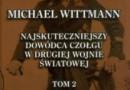 """""""Michael Wittman. Najskuteczniejszy dowódca czołgu …"""" – P. Agte – recenzja"""